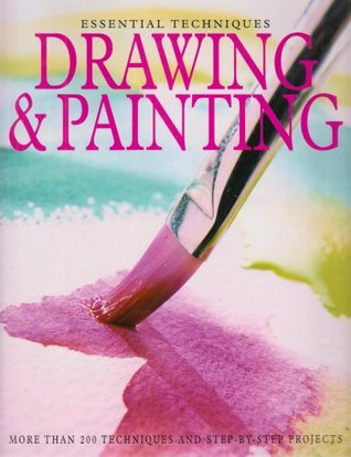 Essential Techniques Drawing and Painting