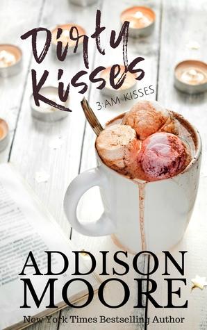Dirty Kisses (3:AM Kisses, #10)