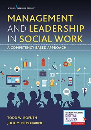 Management and Leadership in Social Work: A Competency-Based Approach
