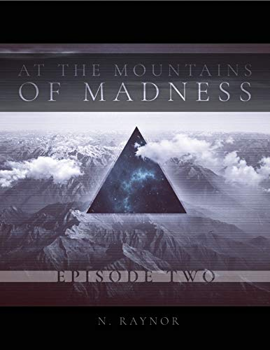 At the Mountains of Madness: Episode 2 (The Nameless Saga )