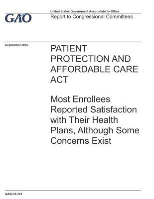 Patient Protection and Affordable Care ACT: Most Enrollees Reported Satisfaction with Their Health Plans, Although Some Concerns Exist