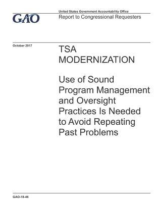 Tsa Modernization: Use of Sound Program Management and Oversight Practices Is Needed to Avoid Repeating Past Problems