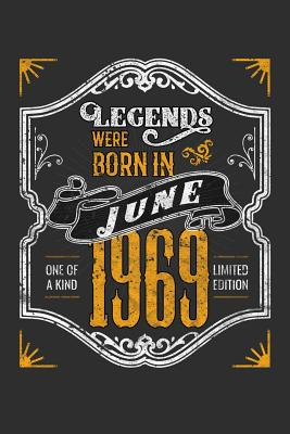 Legends Were Born in June 1969 One Of A Kind Limited Edition: 100 page 6 x 9 Blank lined journal funny 50th Birthday milestone gift to jot down ideas and notes