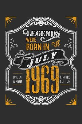 Legends Were Born in July 1969 One Of A Kind Limited Edition: 100 page 6 x 9 Blank lined journal funny 50th Birthday milestone gift to jot down ideas and notes