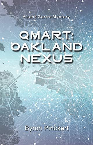 QMart Oakland Nexus: A Jack Gartre Mystery (Jack Gartre Mysteries Book 1)