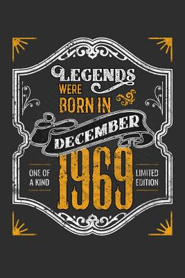 Legends Were Born in December 1969 One Of A Kind Limited Edition: 100 page 6 x 9 Blank lined journal funny 50th Birthday milestone gift to jot down ideas and notes