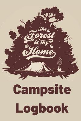 My Campsite Logbook For Kids Campground Log Book For Camping Trip Camp Journal with Sketchbook Pages & Blank Lined Diary Section: Diary Notebook To Record Details On Campsites Sketchbook, Storyboard Pages For Fun Activity Book To Write and Draw It