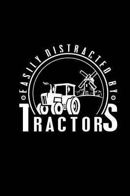 Easily Distracted By Tractors: 6x9 Tractor Books For Men & Boys Blank Farming Notebook Farmer And Rancher Tractor Lover Agriculture Journal