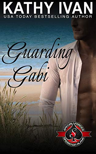 Guarding Gabi (Special Forces: Operation Alpha / Cajun Connection Book 4)