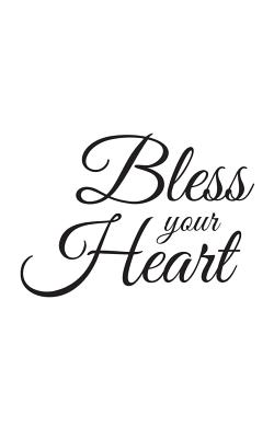 Bless Your Heart: Bless Your Heart Notebook - Cool And Bold Doodle Diary Book Christian Southern Quote Saying Design From The South For Blessed Christian Believers And Christ Followers To Praise God And Show Love For Jesus!