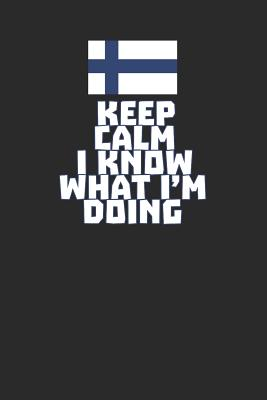 Keep Calm I Know What I'm Doing: Graph Paper Notebook (6 x 9 - 120 pages) Finland Themed Notebook for Gift / Daily Activity Journals / Diary