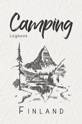 Camping Logbook Finland: 6x9 Travel Journal or Diary for every Camper. Your memory book for Ideas, Notes, Experiences for your Trip to Finland