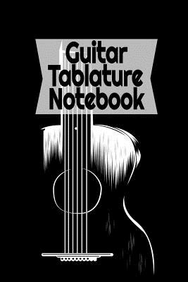 Guitar Tablature Notebook: Blank Guitar Tab Notebook for Guitarist, Guitar Player, Bassist, Acoustic Guitar and Electric Guitar, Medium Blank Guitar Tabs, 120 pages