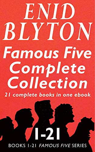 The Famous Five Complete Collection: All 21 Books in One Ebook