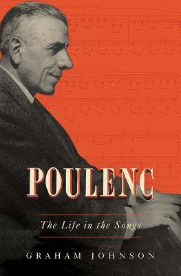 Poulenc: The Life in the Songs