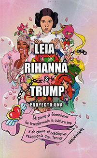 Leia, Rihanna y Trump