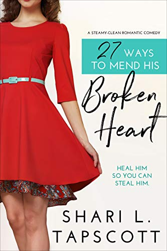 27 Ways to Mend His Broken Heart (27 Ways, #2)
