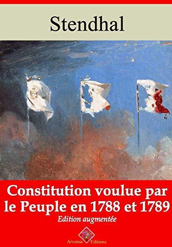 Constitution voulue par le peuple en 1788 et 89 – suivi d'annexes: Nouvelle édition 2019