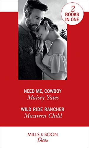Need Me, Cowboy: Need Me, Cowboy / Wild Ride Rancher