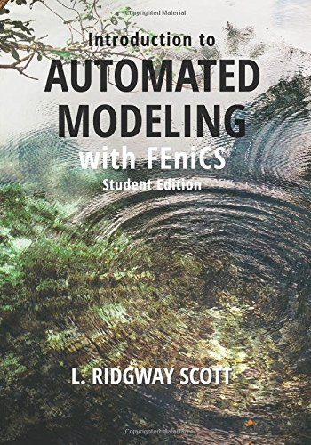 Introduction to Automated Modeling with FEniCS: Student Edition
