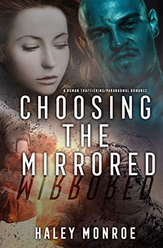 Choosing The Mirrored: A Human Trafficking/Paranormal Romance
