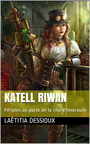 Katell Riwan: Périples au porte de la cité d'émeraude