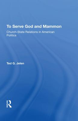 To Serve God and Mammon: Church-State Relations in the United States