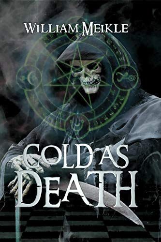 COLD AS DEATH: Three Scottish Sword and Sorcery Stories (The William Meikle Chapbook Collection 16)