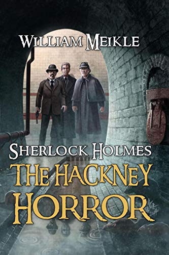 The Hackney Horror: A Weird Sherlock Holmes Adventure