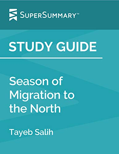 Study Guide: Season of Migration to the North by Tayeb Salih