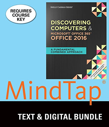 Bundle: Shelly Cashman Series Discovering Computers & Microsoft Office 365 & Office 2016: A Fundamental Combined Approach + MindTap Computing, 1 term (6 months) Printed Access Card