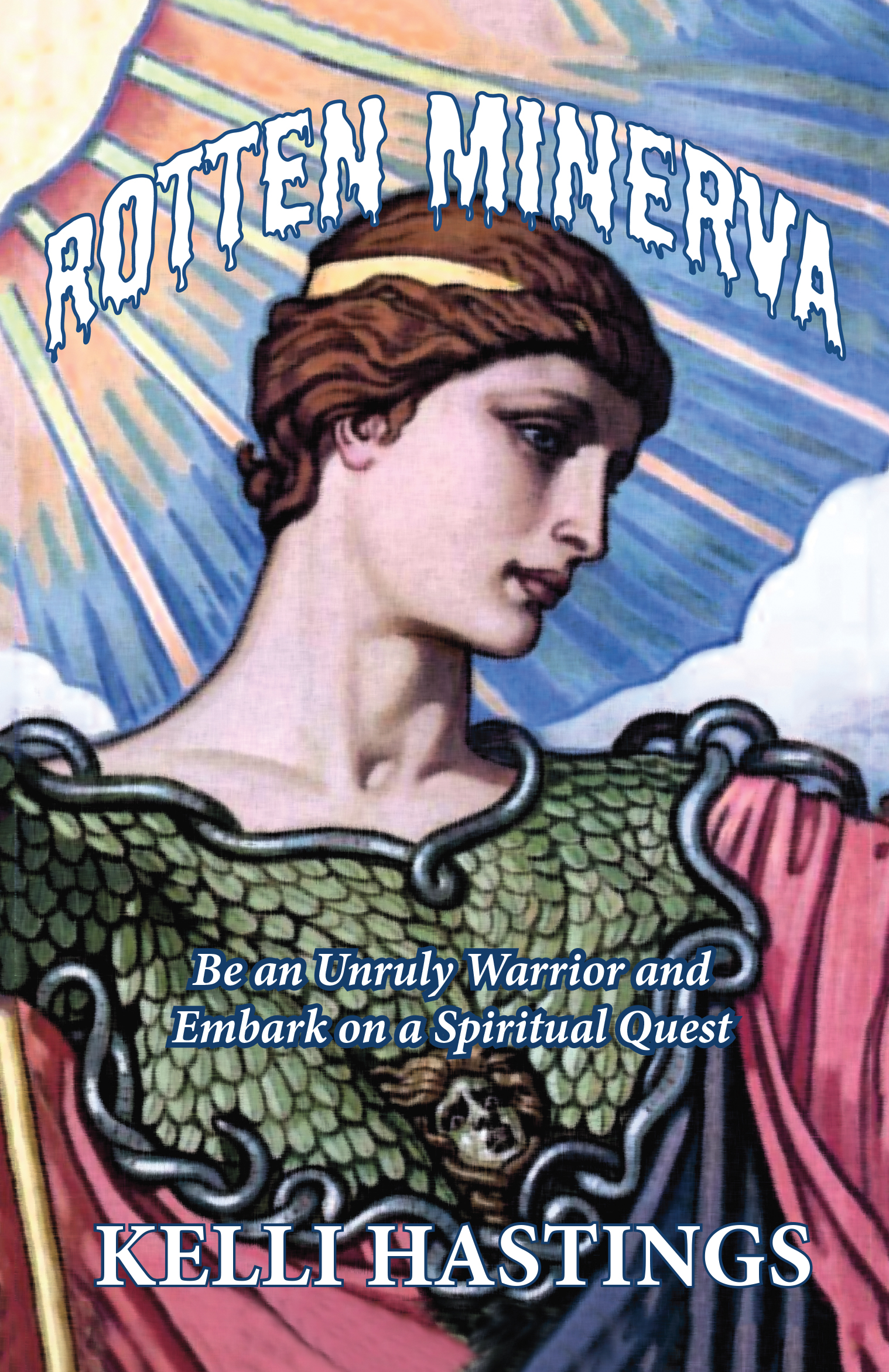 Rotten Minerva: Be an Unruly Warrior and Embark on a Spiritual Quest