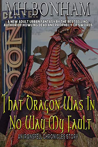 That Dragon was in No Way My Fault: An Adult Urban Fantasy