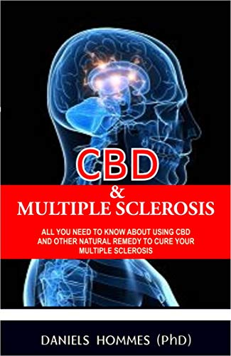 CBD OIL & MULTIPLE SCLEROSIS: What you need to know about Multiple Sclerosis and How CBD Oil can be used to cure it