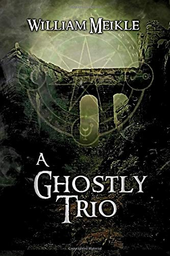 A Ghostly Trio: Three Ghost Stories