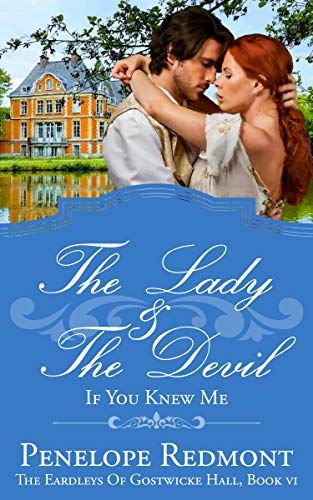 The Lady And The Devil: If You Knew Me: The Eardleys Of Gostwicke Hall, Book 6