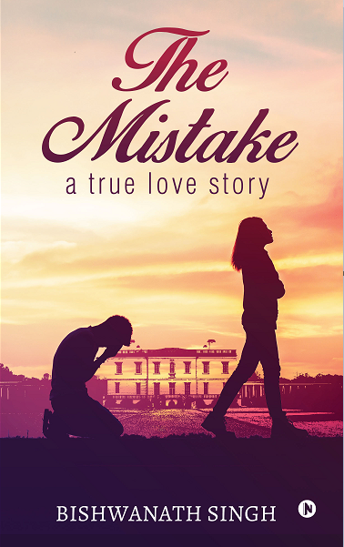 The Mistake : A True Love Story