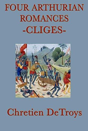 Four Arthurian Romances: Cliges