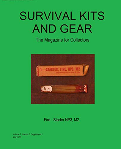 Survival Kits and Gear: The Magazine for U.S. Military Survival Kit Collectors (Volume 1 Number 1 Supplement 1)