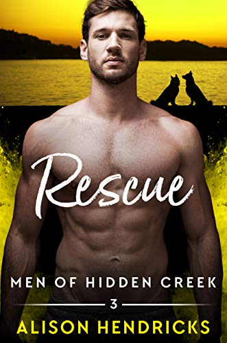 Rescue (Men of Hidden Creek - Season 4, #3)