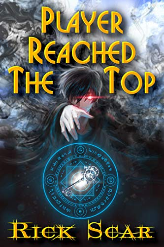 Player Reached the Top, Book 1 (Player Reached the Top #1)