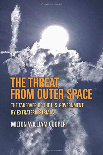 The Threat From Outer Space: The Takeover of the U.S. Government by Extraterrestrials