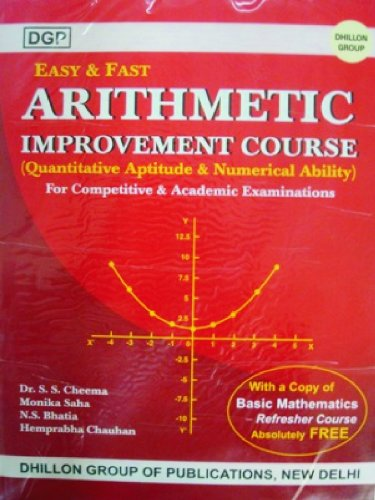 Easy & Fast Arithmetic Improvement Course (with a Free Copy of A Handbook of Mathematics Refresher 365)