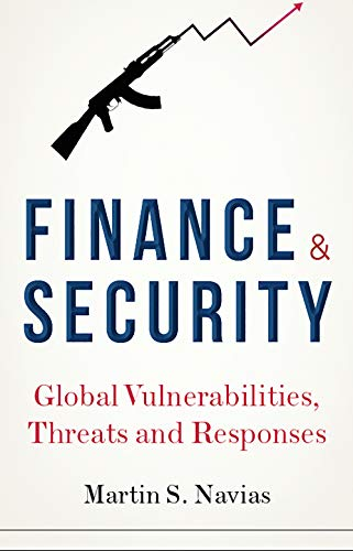 Finance and Security: Global Vulnerabilities, Threats and Responses