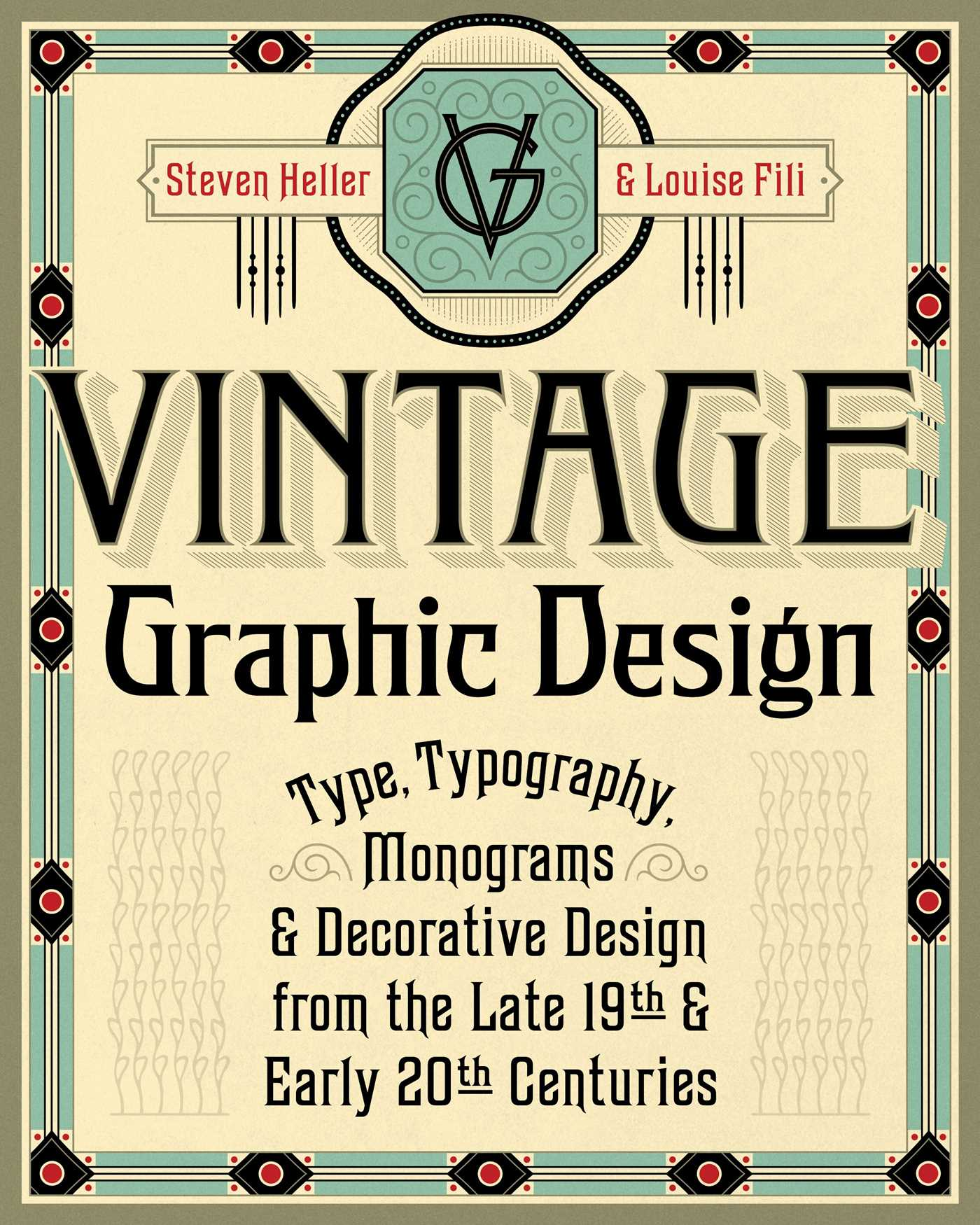 Vintage Graphic Design: Type, Typography, Monograms  Decorative Design from the Late 19th  Early 20th Centuries
