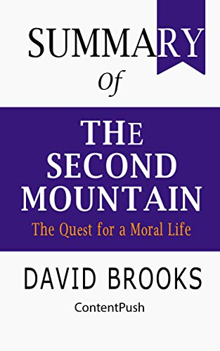 Summary of The Second Mountain: David Brooks   The Quest for a Moral Life