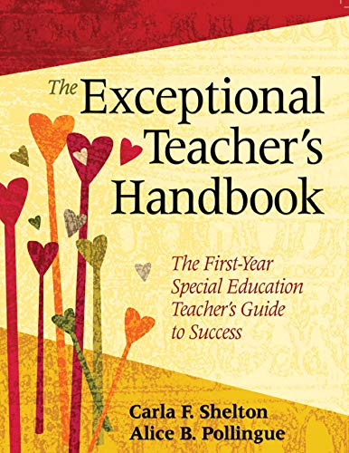 The Exceptional Teacher's Handbook: The First-Year Special Education Teacher?s Guide to Success
