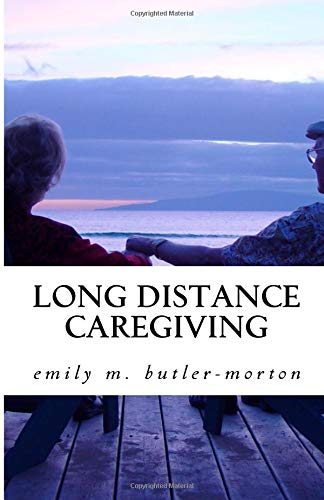 Long Distance Caregiving: keeping elderly loved ones safe and secure while your are away