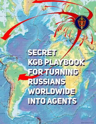 Secret KGB Playbook for Turning Russians Worldwide Into Agents: English Translation