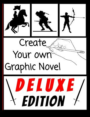 Create Your own Graphic Novel - Deluxe Edition: Blank Comic Book